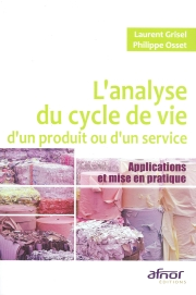 L'Analyse du Cycle de Vie d'un produit ou d'un service - applications et mise en pratique